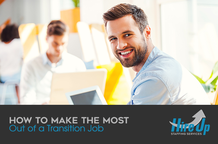 how to make the most out of a transition job